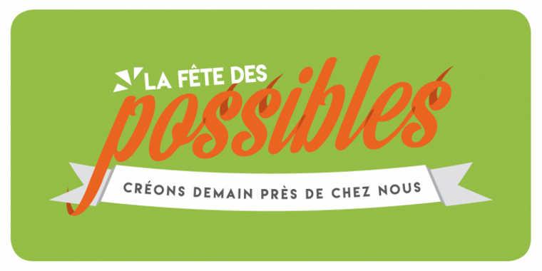 La Fête des possibles, vers une société juste et durable