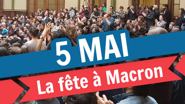"Paris 5 mai 2018, le ""Grand débordement"" : faire sa fête à Macron"