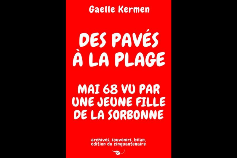 De Mai 68 à Mai 18 : mémoire d'une jeune fille de la Sorbonne