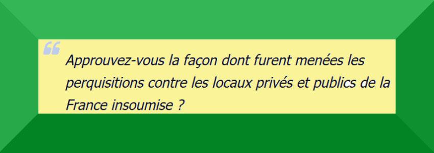 Perquisitions France insoumise : participez au grand sondage du Yéti