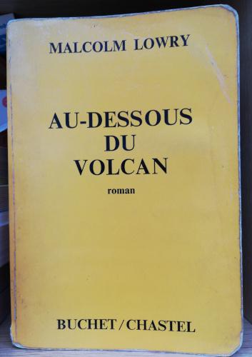 10 livres de ma vie : 4. Au-dessous du volcan, Malcom Lowry