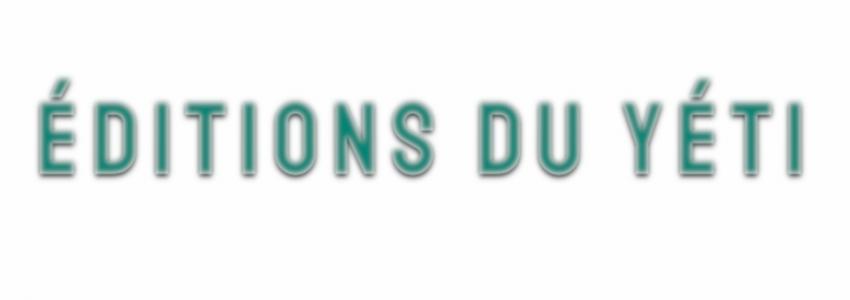 Un nouvel éditeur de livres numériques : les ÉDITIONS DU YÉTI